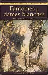 Fantômes et dames blanches (French Edition): François-Marie Luzel