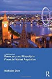 img - for Democracy and Diversity in Financial Market Regulation by Nicholas Dorn (2014-08-26) book / textbook / text book