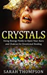 Crystals: Using Energy Fields to Open...