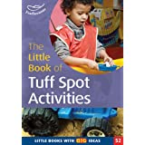 The Little Book of Tuff Spot Activities: Little Books with Big Ideas (Little Books)by Ruth Ludlow