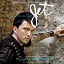 Jet: A Marked Men Novel Audiobook by Jay Crownover Narrated by Callie Dalton, Cal Wembly