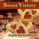 Sweet Victory | Angela Kay Austin