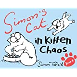 Simon's Cat: In Kitten Chaos: 3 (Simons Cat 3)