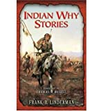 img - for Indian Why Stories: Sparks from War Eagle's Lodge-Fire book / textbook / text book