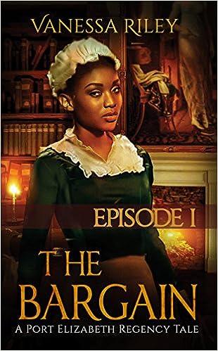 The Bargain (A Port Elizabeth Regency Tale: Season One Book 1)
