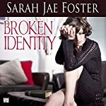 Broken Identity | Sarah Jae Foster