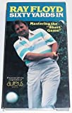 Ray Floyds 60 Yards In - Master of the Short Game VHS