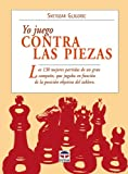 Yo juego contra las piezas/ I Play Against the Pieces (Spanish Edition) (8479026723) by Gligoric, Svetozar