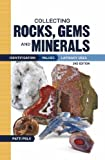 Collecting Rocks, Gems and Minerals (Collecting Rocks, Gems & Minerals: Identification, Values, Lapidar y Uses)