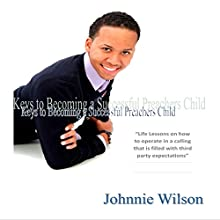 Keys to Being a Successful Preacher's Child (       UNABRIDGED) by Johnnie Wilson III Narrated by William Butler