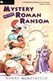 Mystery of the Roman Ransom (0152162682) by Winterfeld, Henry