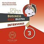 Business Risk Buster Intervenes: The Truth Revealed About Business Risk (Business Risk Buster Intervenes 3)   Vladimir John