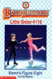 Baby-Sitters Little Sister #118: Karen's Figure Eight (0590524984) by Martin, Ann M.