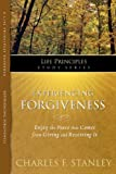 Experiencing Forgiveness (The Life Principles Study Series)