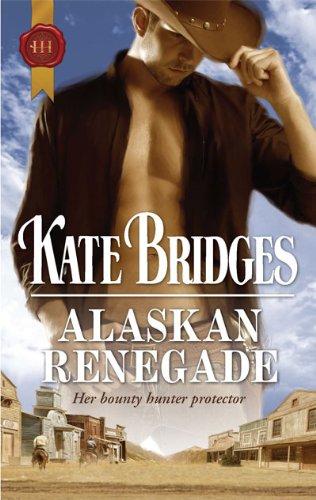 Image for Alaskan Renegade (Harlequin Historical Series)