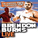 Brendon Burns Live: So I Suppose This Is Offensive Now | Brendon Burns