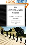 The Constrained Court: Law, Politics,...