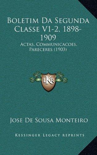 Boletim Da Segunda Classe V1-2, 1898-1909: Actas, Communicacoes, Pareceres (1903)