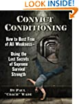 Convict Conditioning: How to Bust Fre...