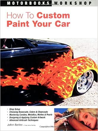How to Custom Paint Your Car (Motorbooks Workshop)