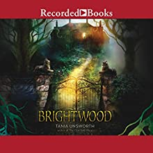 Brightwood Audiobook by Tania Unsworth Narrated by Ann Marie Gideon