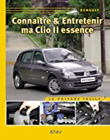 Connaître & entretenir ma Clio II essence