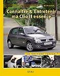 Conna�tre & entretenir ma Clio II ess...