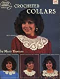 Crocheted Collars/Bk 1047 (0881951242) by Thomas, Mary