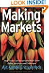 Making Markets: How Firms Can Design...
