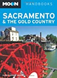 Moon Sacramento & the Gold Country (Moon Handbooks)