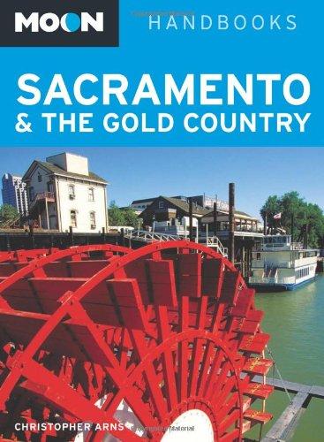 Moon Sacramento & The Gold Country (Moon Handbooks)
