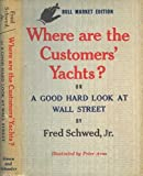 img - for Where Are the Customers' Yachts? Or, a Good Hard Look at Wall Street book / textbook / text book