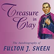 Treasure in Clay: The Autobiography of Fulton J. Sheen | [Fulton J. Sheen]