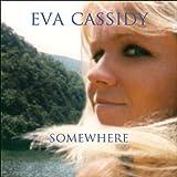 EVA CASSIDY-SOMEWHERE