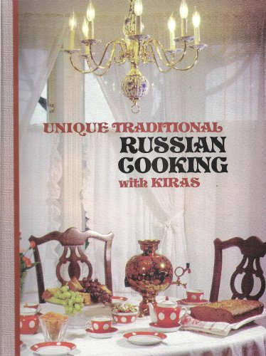 Unique Traditional Russian Cooking with Kiras by Michael Kira, Sophia Kira