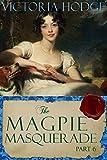 The Magpie Masquerade (Part 6)