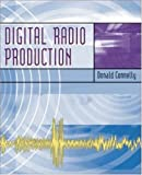 Digital Radio Production with Free Student CD-ROMs and Online Learning Center