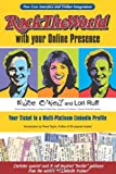 img - for Rock the World with your Online Presence: Your Ticket to a Multi-Platinum LinkedIn Profile 2nd Edition book / textbook / text book