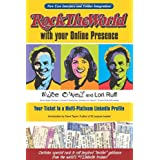 Rock the World with Your Online Presence: Your Ticket to a Multi-Platinum Linkedin Profile 2nd Editionby Mike O'Neil