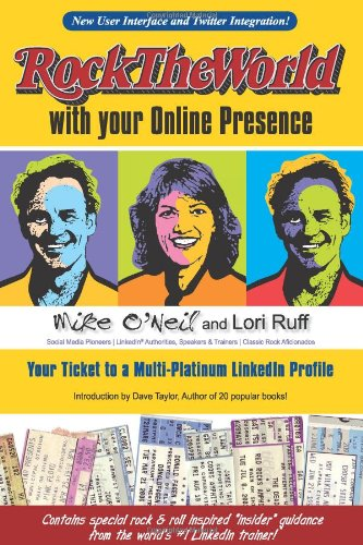 Rock the World with your Online Presence: Your Ticket to a Multi-Platinum LinkedIn Profile 2nd Edition, Mike O'Neil, Lori Ruff