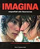 Imagina: Espanol sin Barreras/curso Intermedio de Lengua Espanola (1593349408) by Blanco, Jose A.