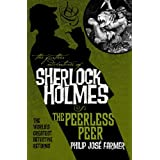 The Further Adventures of Sherlock Holmes: The Peerless Peer (Further Advent/Sherlock Holmes)by Philip Jos� Farmer
