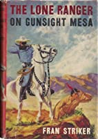 The Lone Ranger on Gunsight Mesa by Fran…