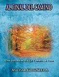 Al Final del Camino (Spanish Edition)