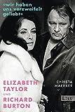 Image de »Wir haben uns verzweifelt geliebt«: Elizabeth Taylor und Richard Burton