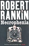 Necrophenia (Gollancz) Robert Rankin