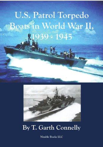 U.S. Patrol Torpedo Boats in World War II, 1939 - 1945