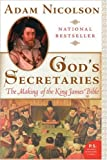 God's Secretaries: The Making of the King James Bible (P.S.) (0060838736) by Adam Nicolson