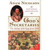 God's Secretaries: The Making of the King James Bible (P.S.) ~ Adam Nicolson