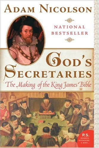 God's Secretaries: The Making of the King James Bible (P.S.)